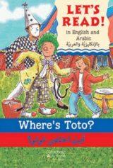Let's read :English-Arabic : Where's Toto ? أين اختفى طوطو؟