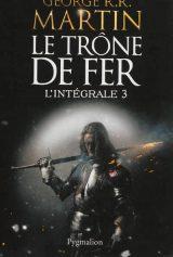 Le trône de fer: l'intégrale, t. 3